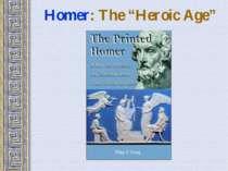 "Homer: The ""Heroic Age"""