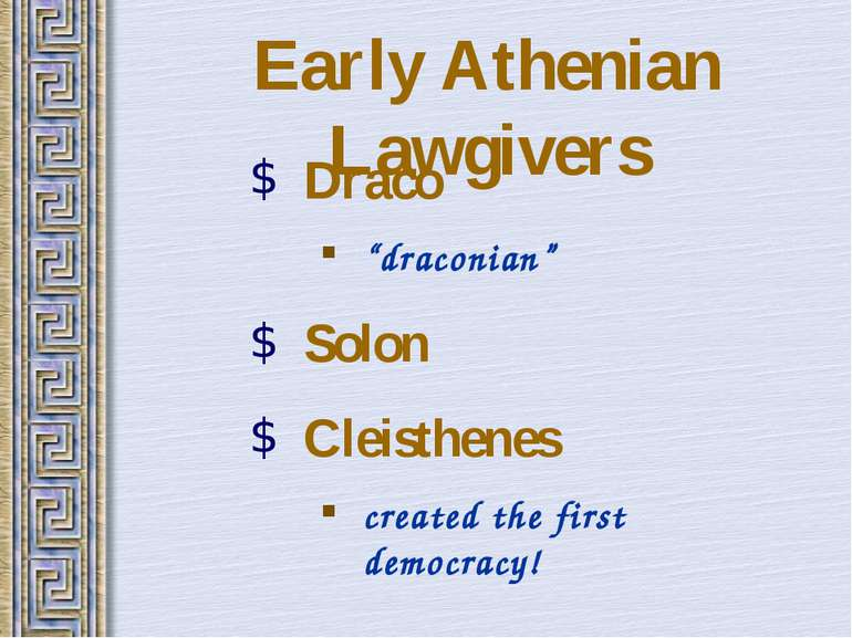 "Early Athenian Lawgivers Draco ""draconian"" Solon Cleisthenes created the firs..."
