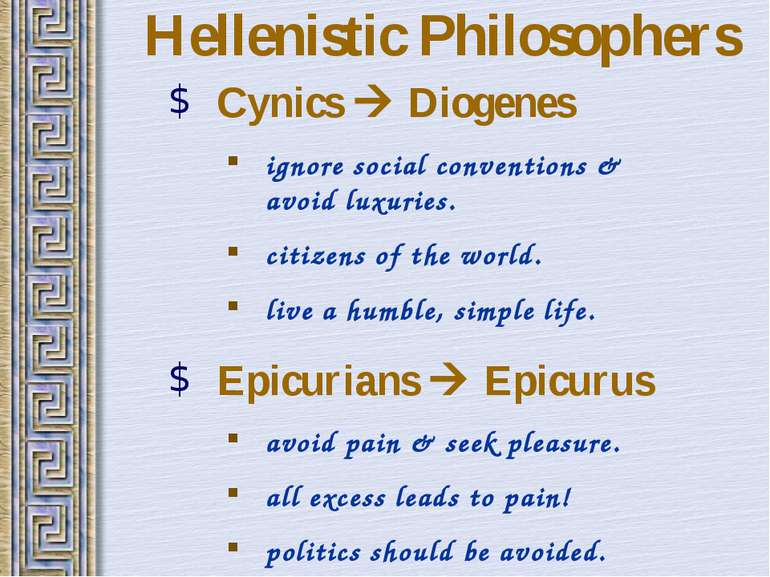 Hellenistic Philosophers Cynics Diogenes ignore social conventions & avoid lu...