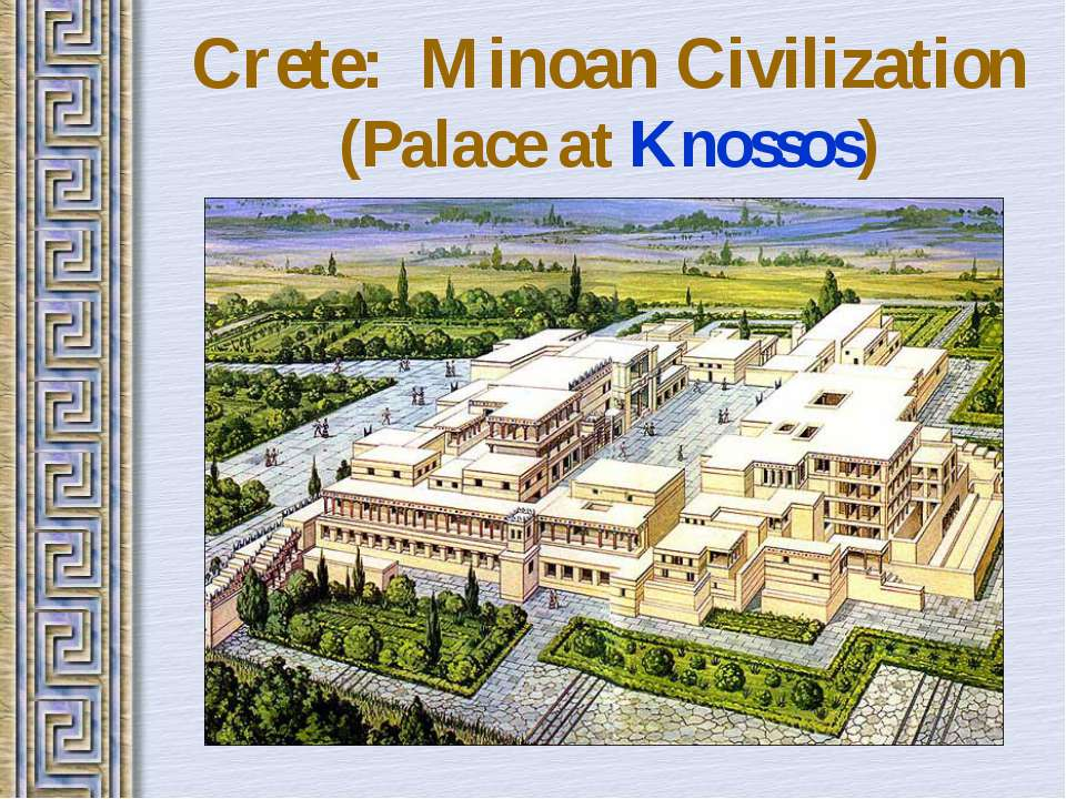 Crete: Minoan Civilization (Palace at Knossos)