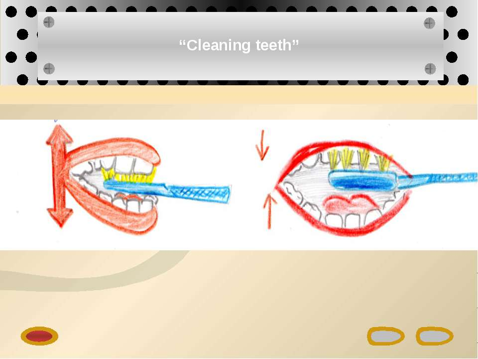 """Cleaning teeth"""