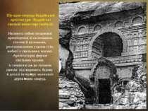 Ще одна споруда буддійської архітектури буддійські скельні монастирі (чайтьї)...