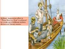 """Brilliant humourous effect in """" Three Men in a Boat"""" is achieved by a wide us..."""