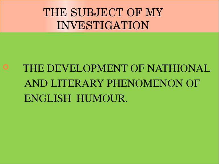 THE SUBJECT OF MY INVESTIGATION THE DEVELOPMENT OF NATHIONAL AND LITERARY PHE...