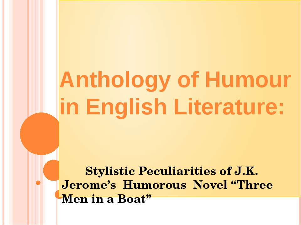 "Stylistic Peculiarities of J.K. Jerome's Humorous Novel ""Three Men in a Boat""..."