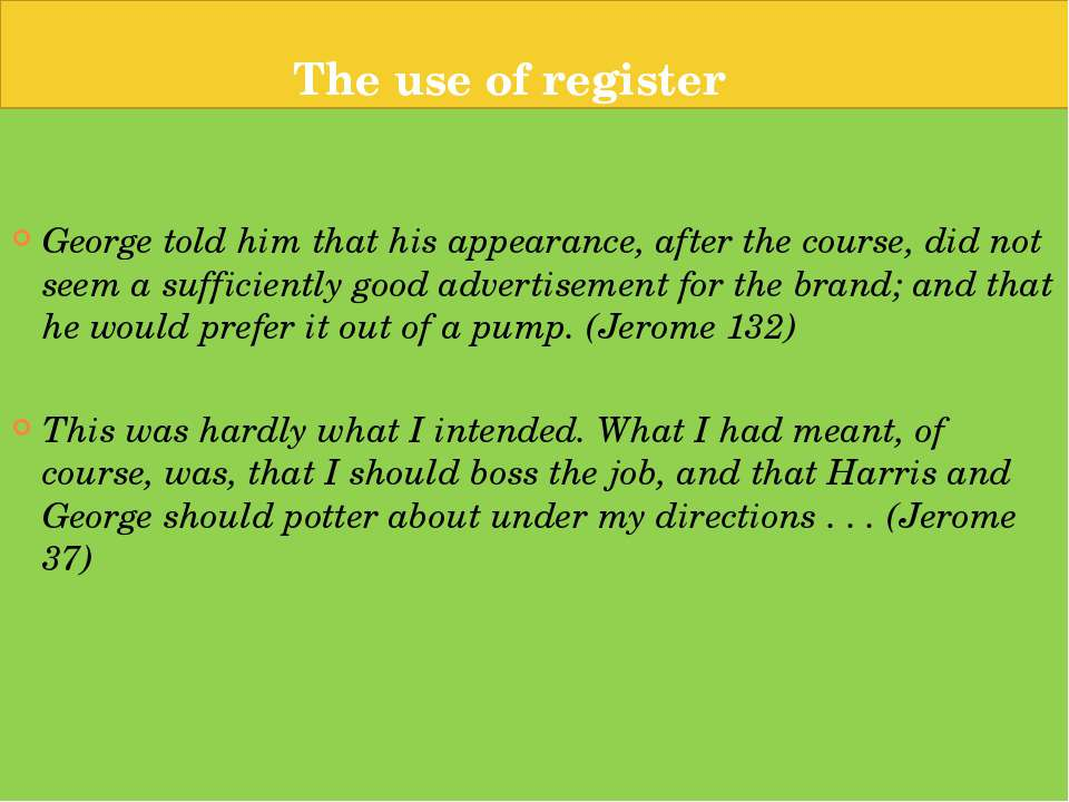 The use of register George told him that his appearance, after the course, di...