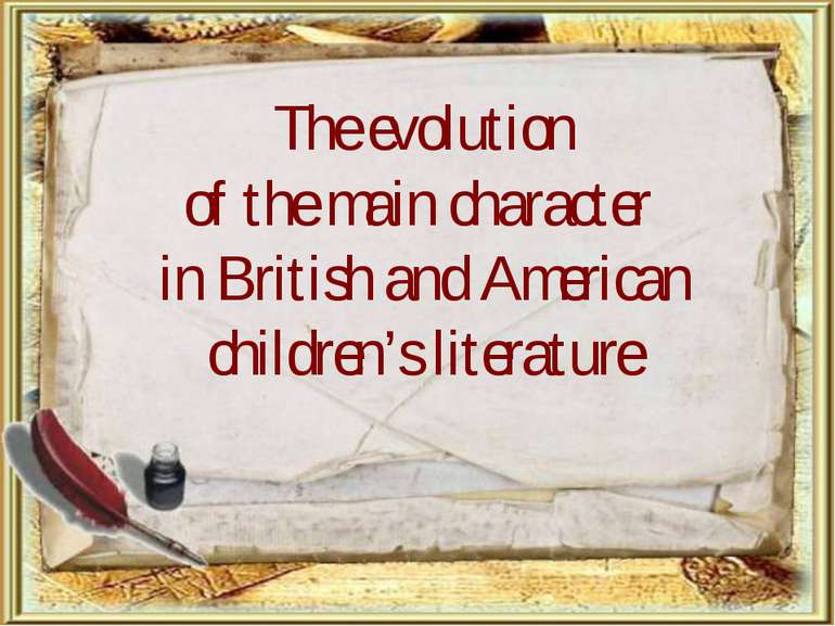 The evolution of the main character in British and American children's litera...