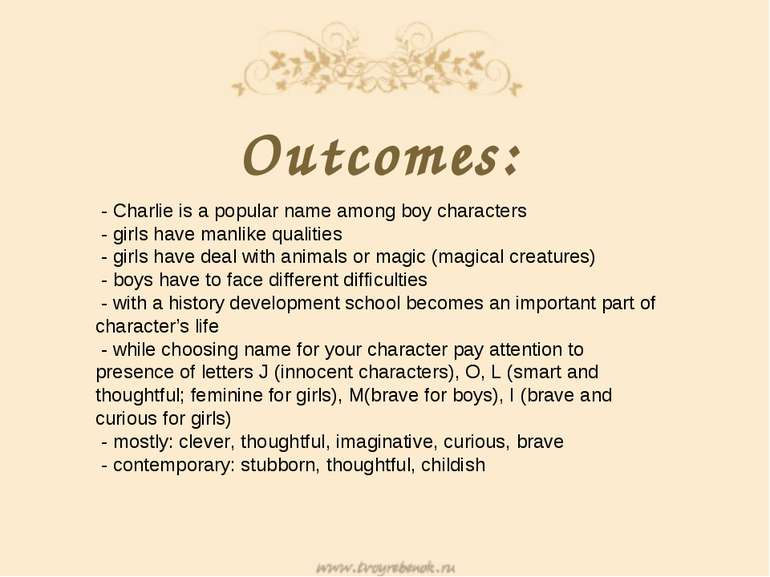 Outcomes: - Charlie is a popular name among boy characters - girls have manli...