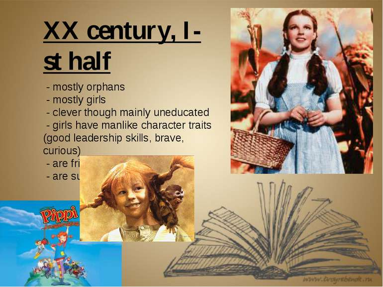 XX century, I-st half - mostly orphans - mostly girls - clever though mainly ...