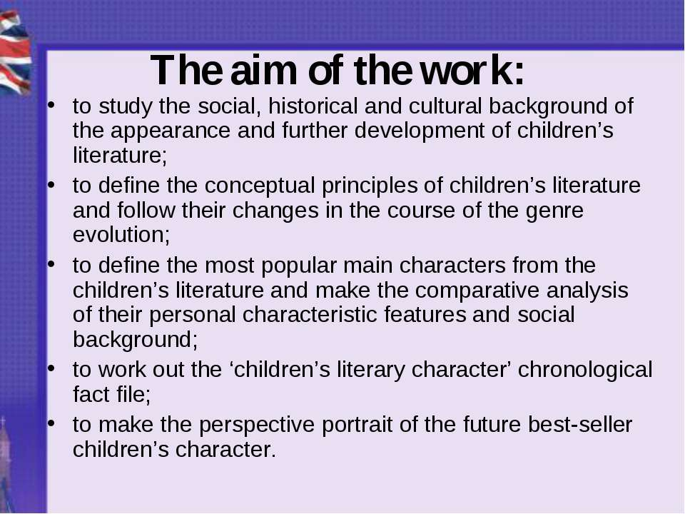 The aim of the work: to study the social, historical and cultural background ...