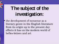 The subject of the investigation: the development of nonsense as a literary g...