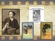 Lewis Carroll (1832 –1898)