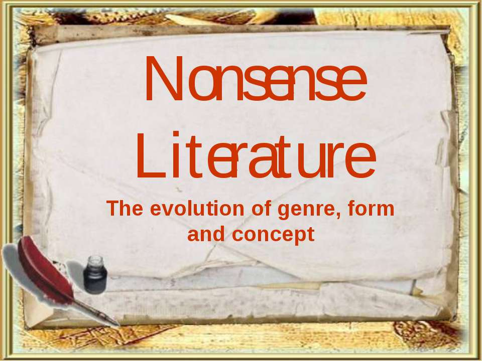 Nonsense Literature The evolution of genre, form and concept