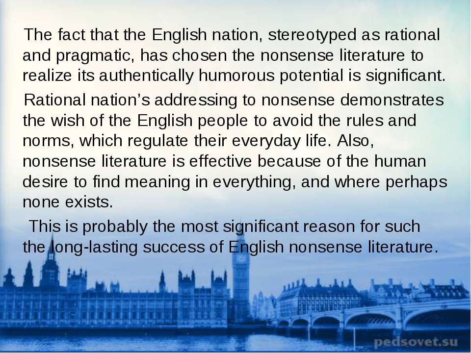 The fact that the English nation, stereotyped as rational and pragmatic, has ...