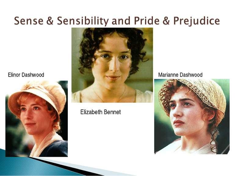 Elizabeth Bennet Elinor Dashwood Marianne Dashwood