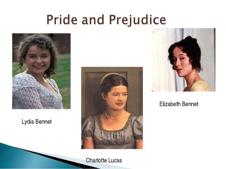 Lydia Bennet Elizabeth Bennet Charlotte Lucas