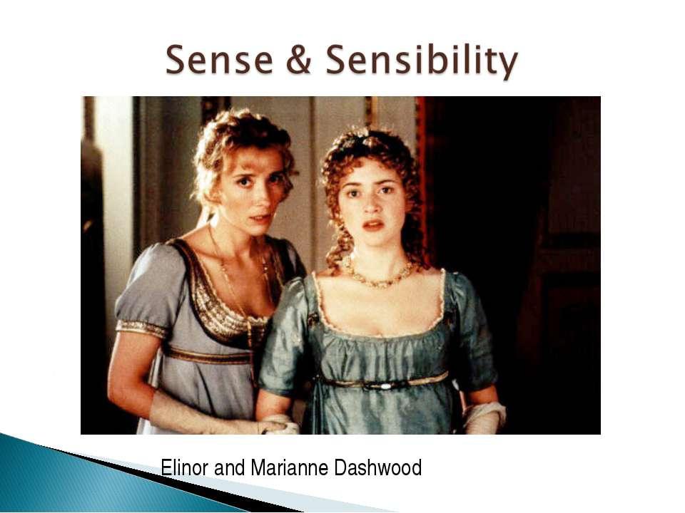 Elinor and Marianne Dashwood
