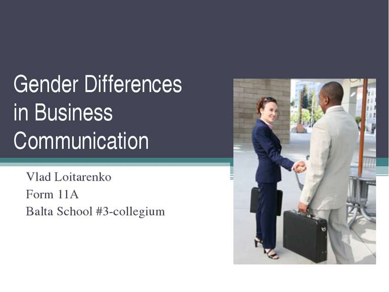 Gender Differences in Business Communication Vlad Loitarenko Form 11A Balta S...