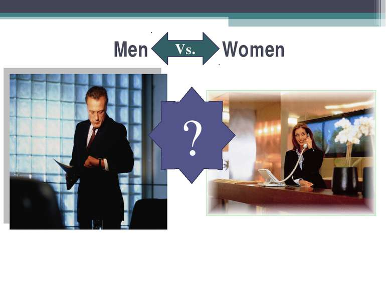 Men Women Vs. ?
