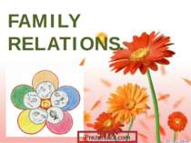 FAMILY RELATIONS. Prezentacii.com