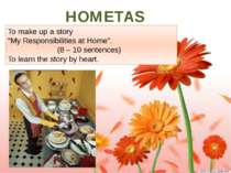 """HOMETASK. To make up a story """"My Responsibilities at Home"""". (8 – 10 sentences..."""