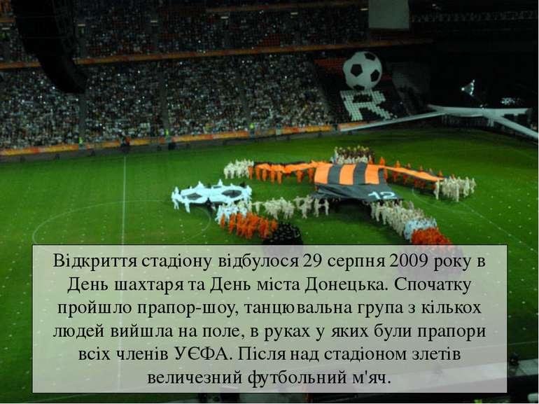Відкриття стадіону відбулося 29 серпня 2009 року в День шахтаря та День міста...
