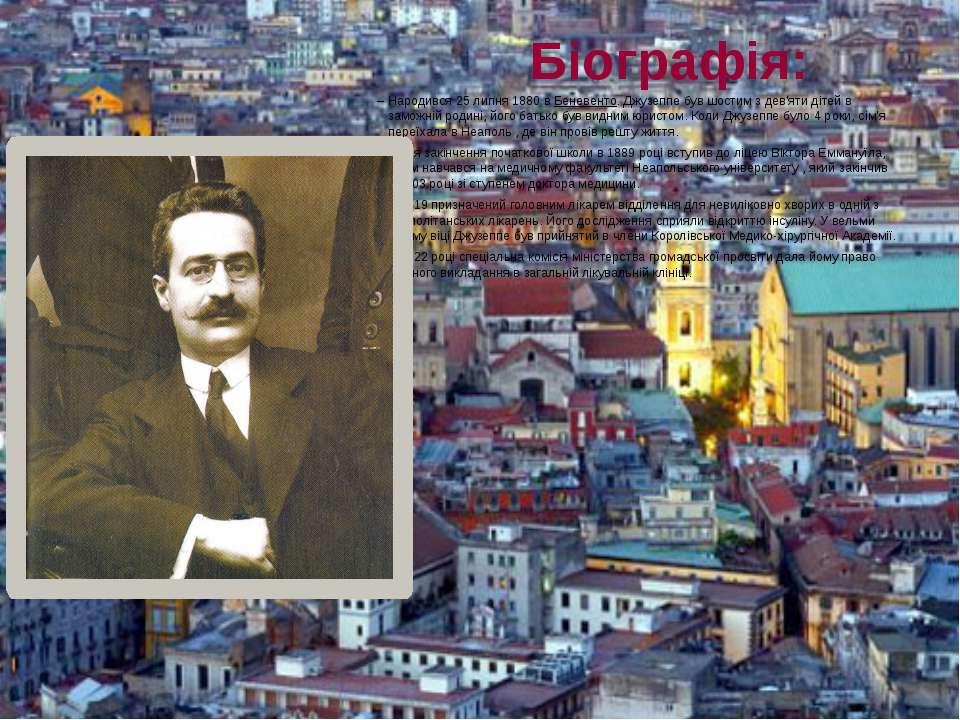 Біографія: Народився25 липня1880вБеневенто. Джузеппе був шостим з дев'яти...