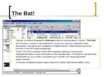 The Bat! Одним із найпопулярніших платних клієнтів електронної пошти є The Ba...