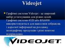 Videojet Графічні системи Videojet - це широкий вибір устаткування для різни...
