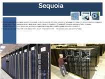 Sequoia Нова машина здатна за годину зробити обчислення, на які б витратили 3...