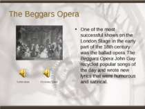 The Beggars Opera One of the most successful shows on the London Stage in the...