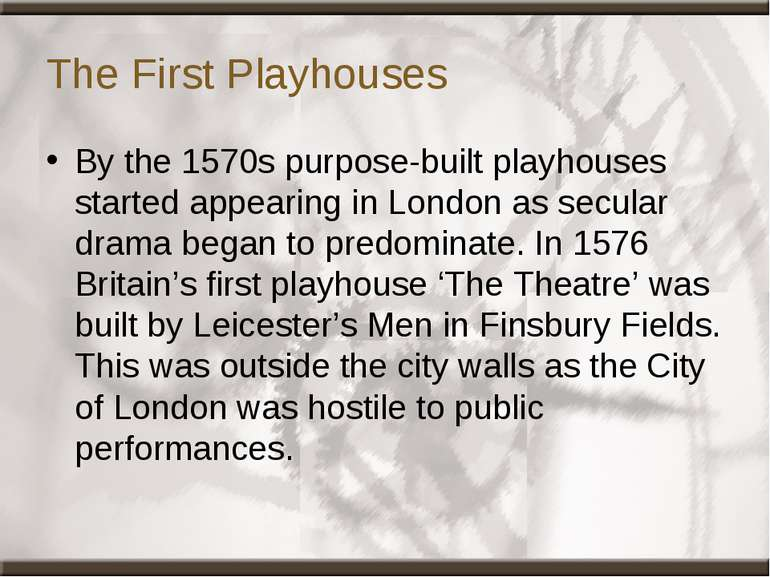 The First Playhouses By the 1570s purpose-built playhouses started appearing ...