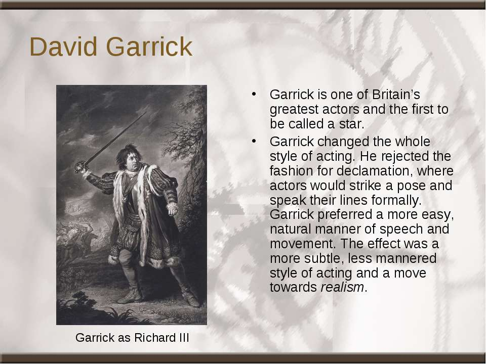 David Garrick Garrick is one of Britain's greatest actors and the first to be...