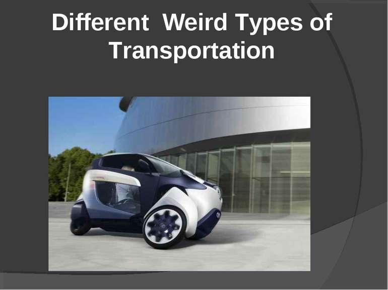 Different Weird Types of Transportation