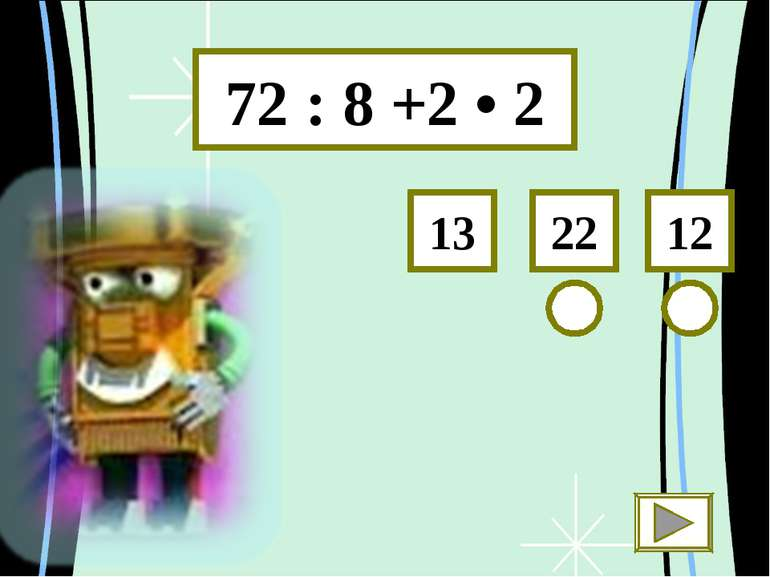 72 : 8 +2 • 2 12 22 13