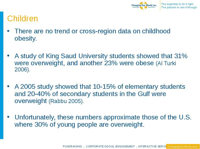 Children There are no trend or cross-region data on childhood obesity. A stud...