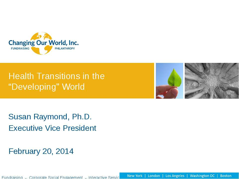 Susan Raymond, Ph.D. Executive Vice President February 20, 2014 Health Transi...