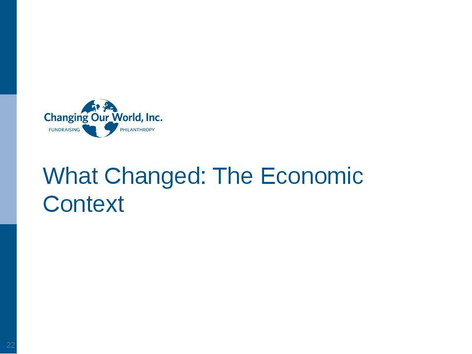 What Changed: The Economic Context *