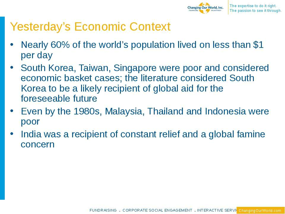 Yesterday's Economic Context Nearly 60% of the world's population lived on le...