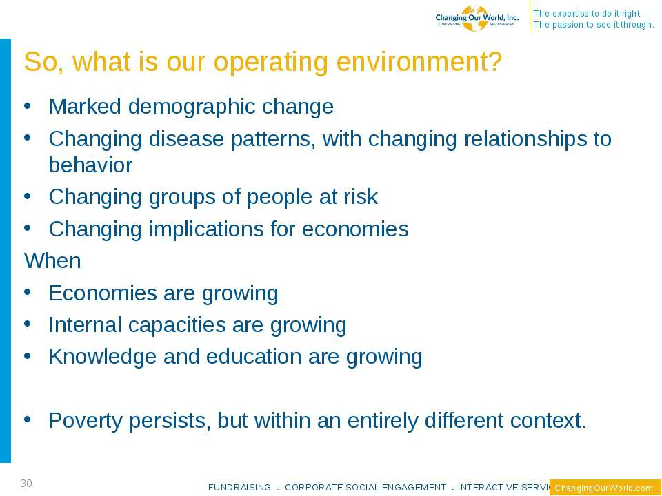 So, what is our operating environment? Marked demographic change Changing dis...