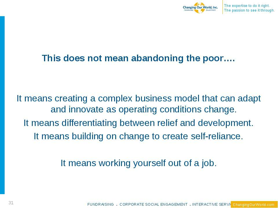 This does not mean abandoning the poor…. It means creating a complex business...
