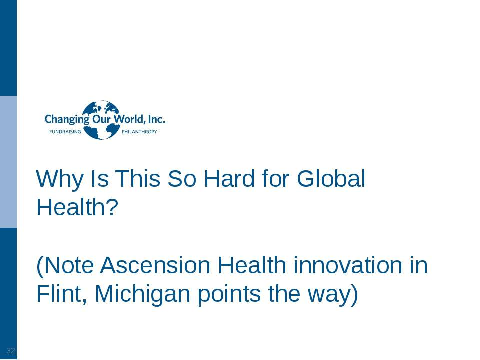 Why Is This So Hard for Global Health? (Note Ascension Health innovation in F...