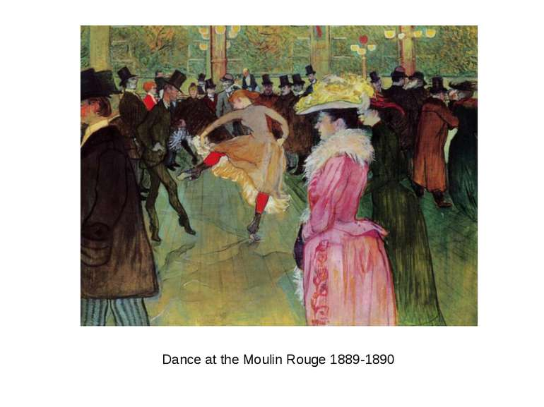 Dance at the Moulin Rouge 1889-1890