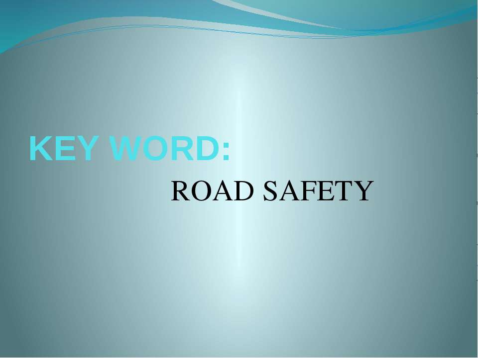 KEY WORD: ROAD SAFETY