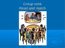 Group work Read and match