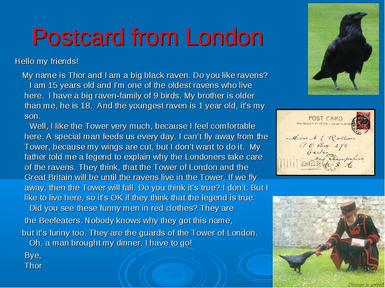 Postcard from London Hello my friends!   My name is Thor and I am a big black...