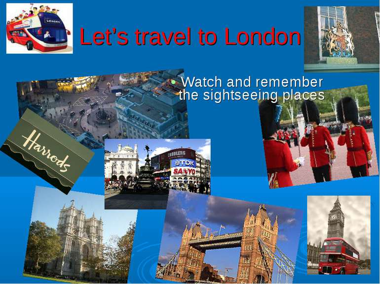 Let's travel to London Watch and remember the sightseeing places