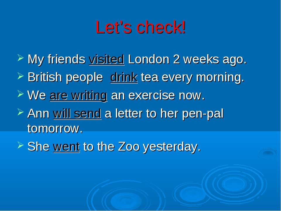 Let's check! My friends visited London 2 weeks ago. British people drink tea ...