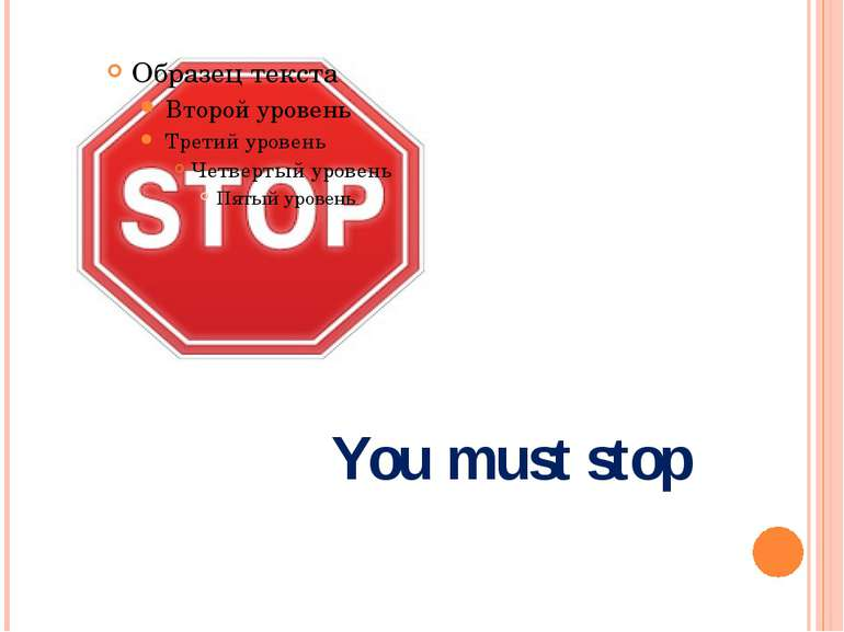 You must stop