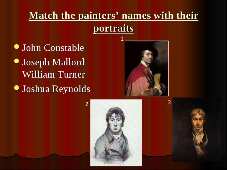 Match the painters' names with their portraits John Constable Joseph Mallord ...